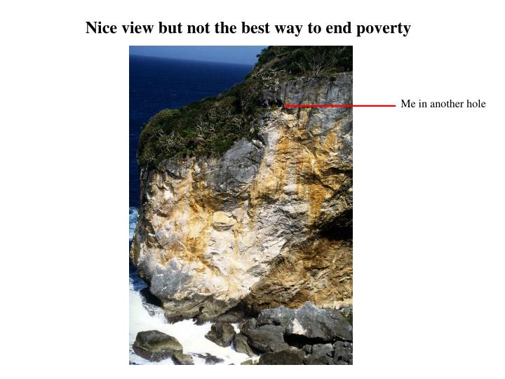 Nice view but not the best way to end poverty