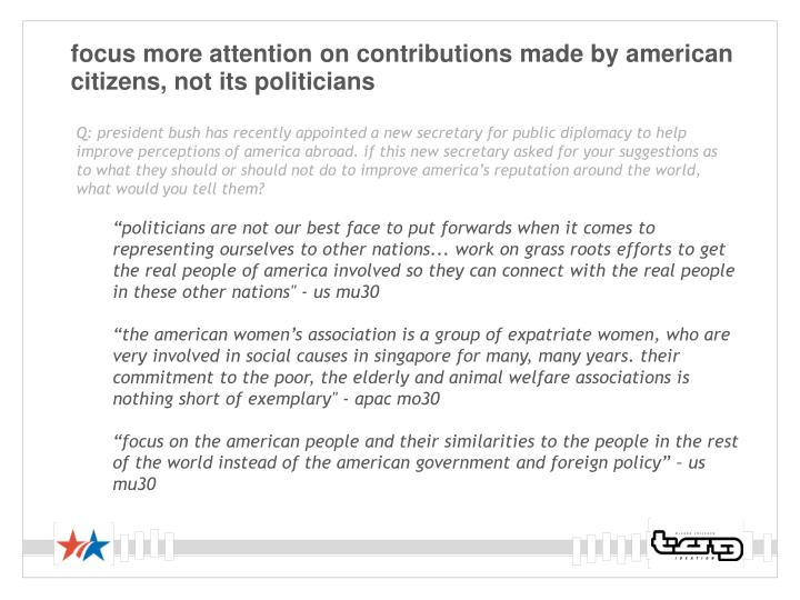 focus more attention on contributions made by american citizens, not its politicians