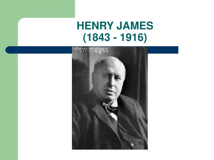 Henry james 1843 1916