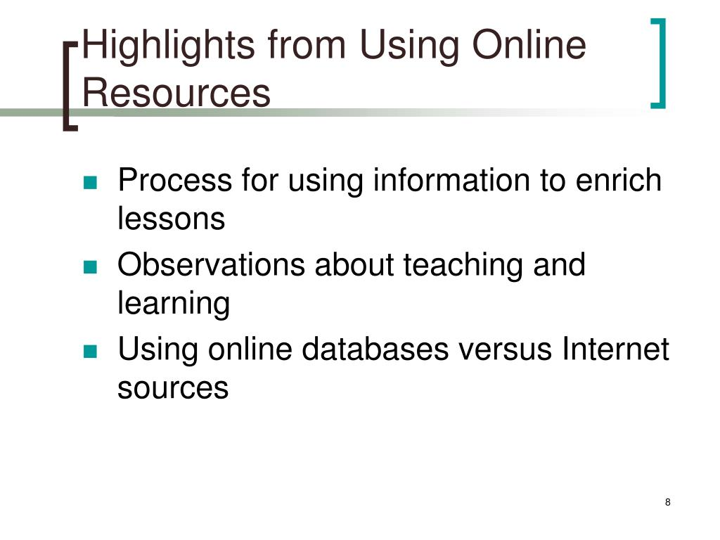 Highlights from Using Online Resources