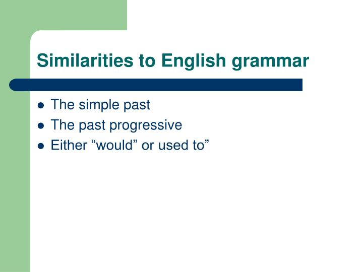 Similarities to english grammar