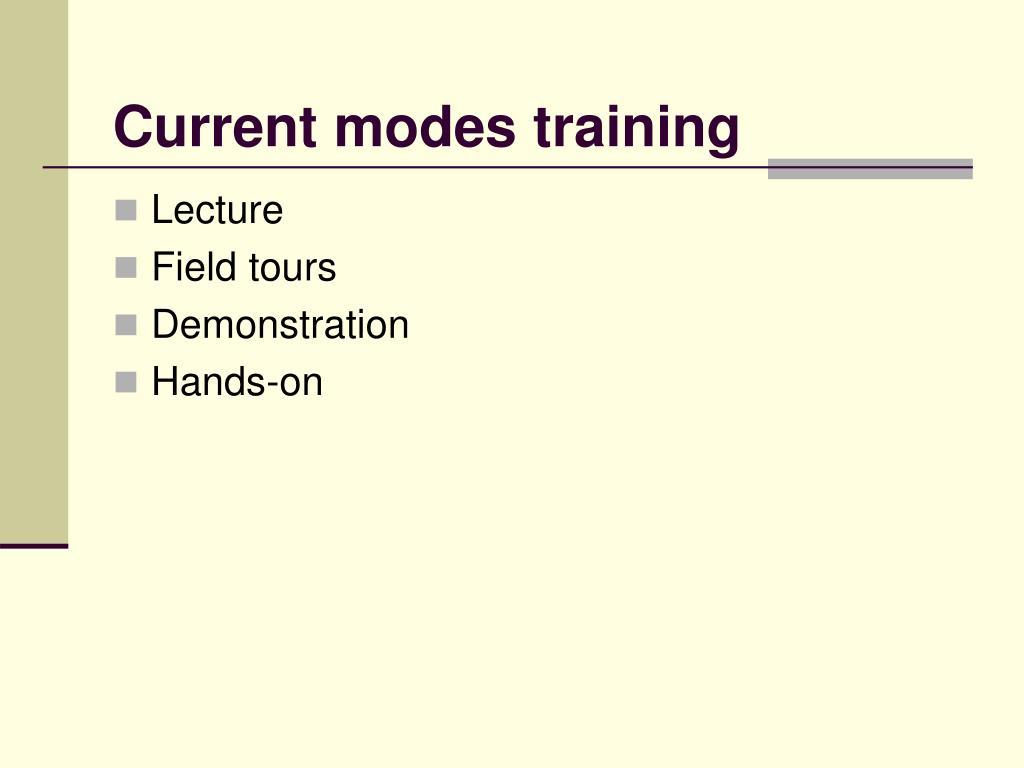 Current modes training