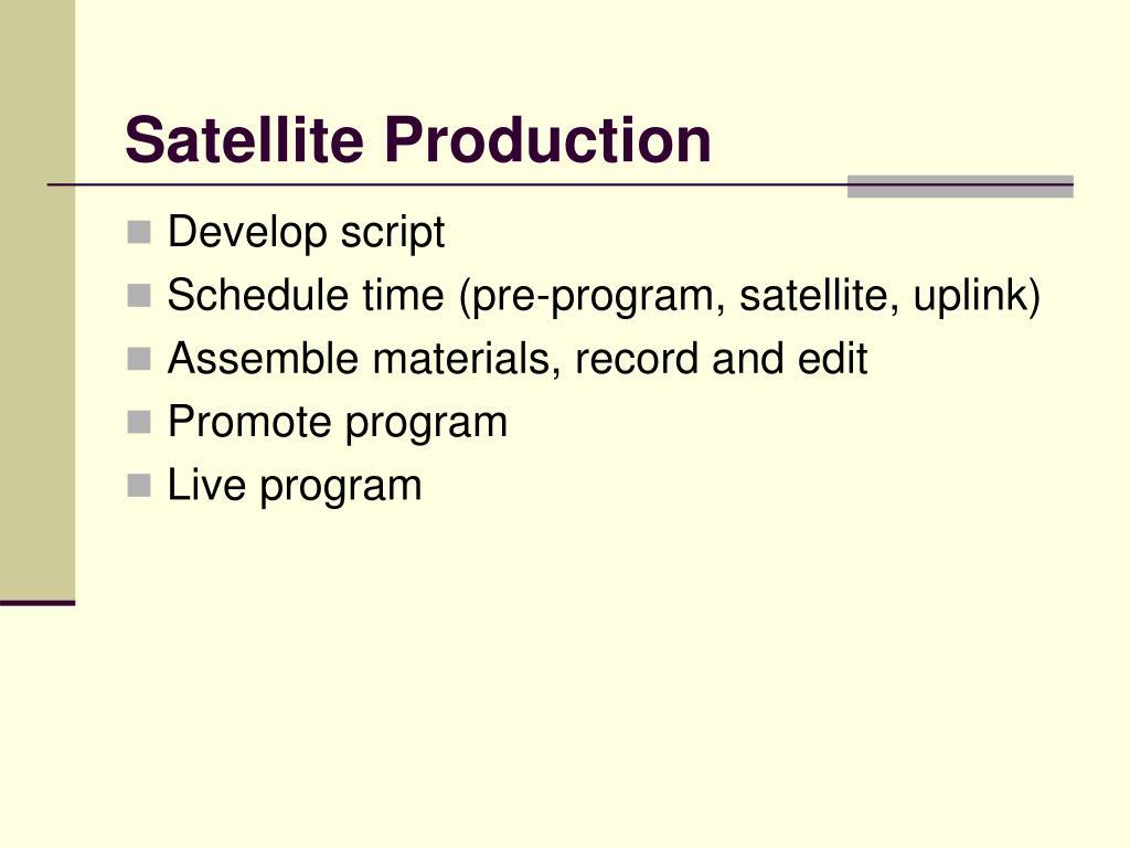 Satellite Production