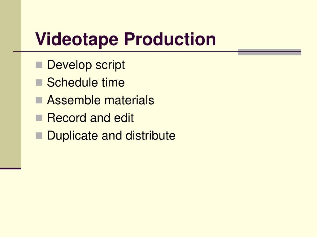 Videotape Production