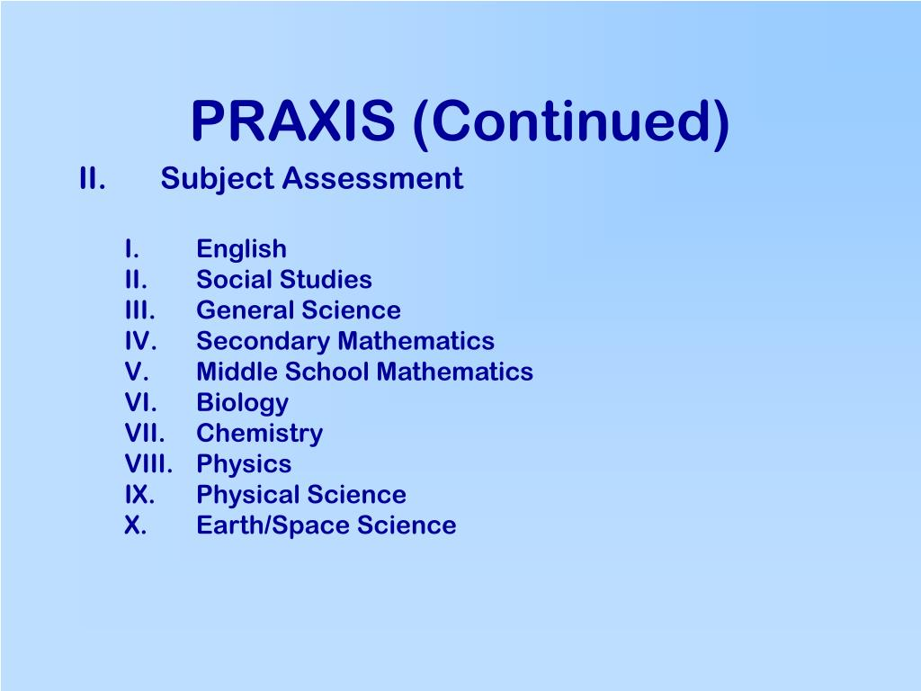 PRAXIS (Continued)
