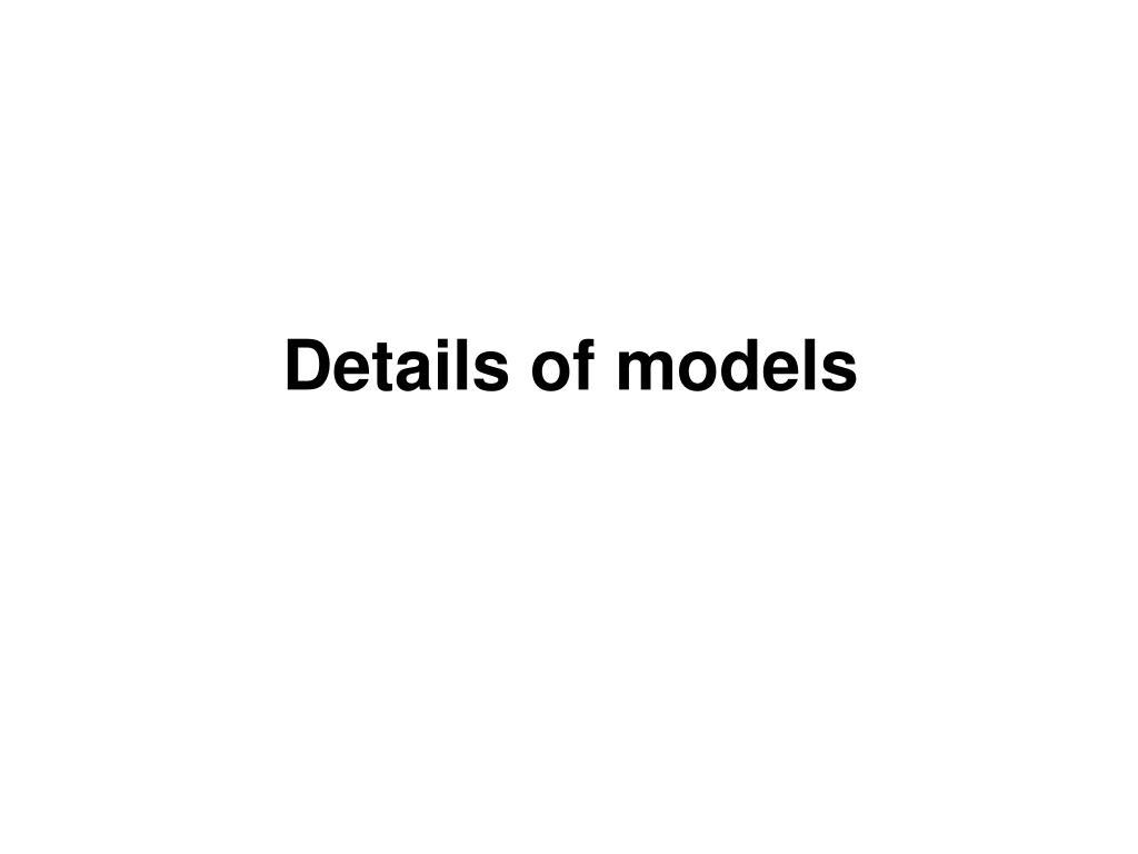 Details of models