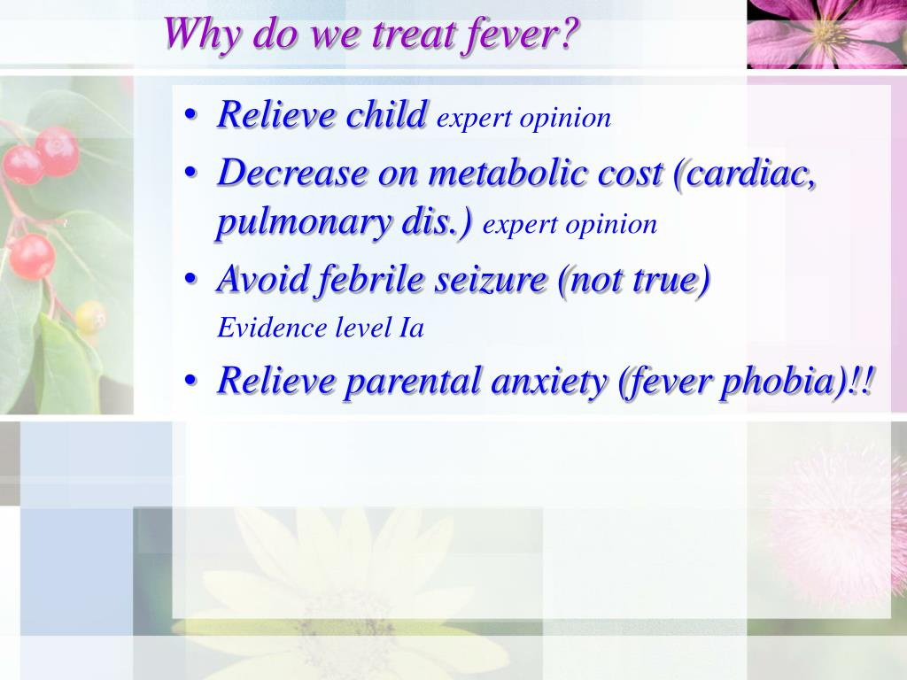 Why do we treat fever?