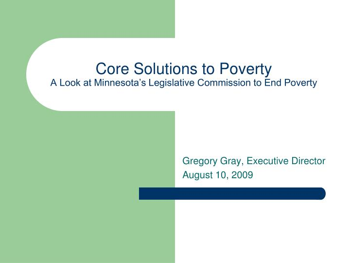 Core solutions to poverty a look at minnesota s legislative commission to end poverty