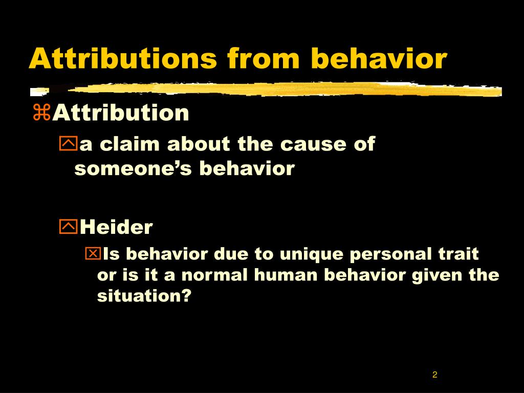 Attributions from behavior
