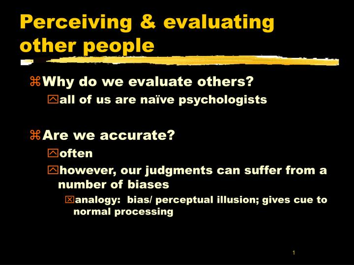 Perceiving evaluating other people