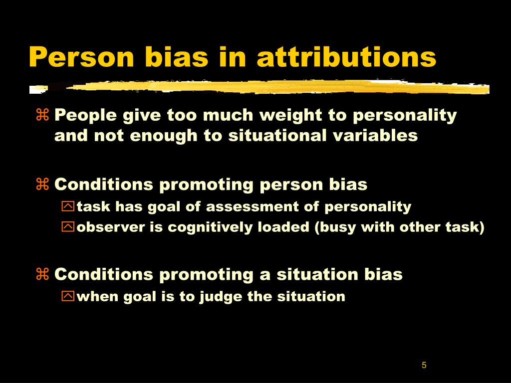 Person bias in attributions