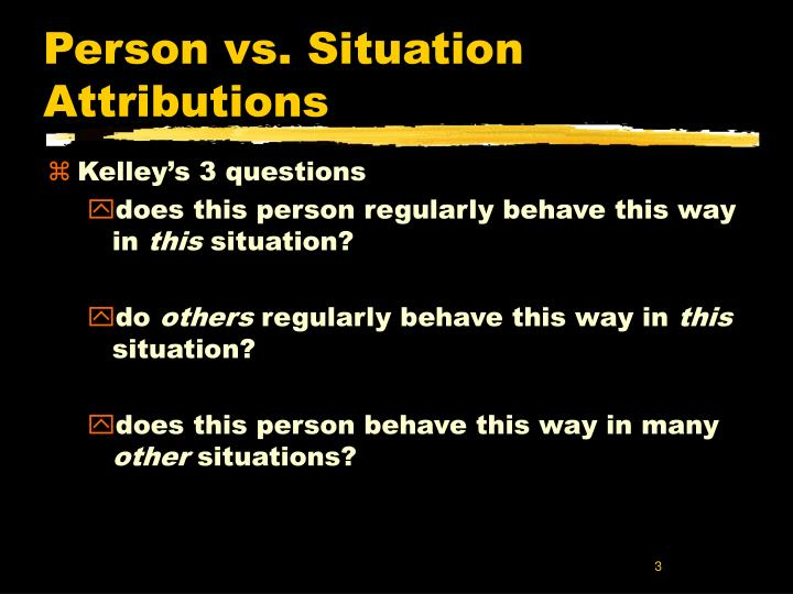 Person vs situation attributions