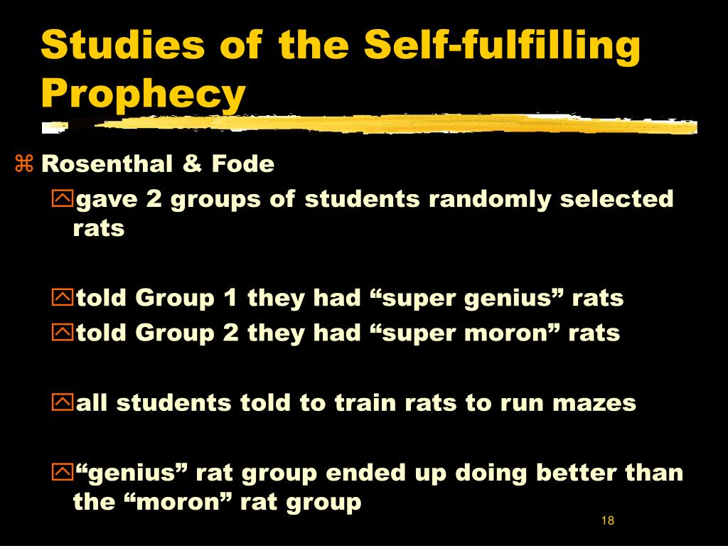 Studies of the Self-fulfilling Prophecy