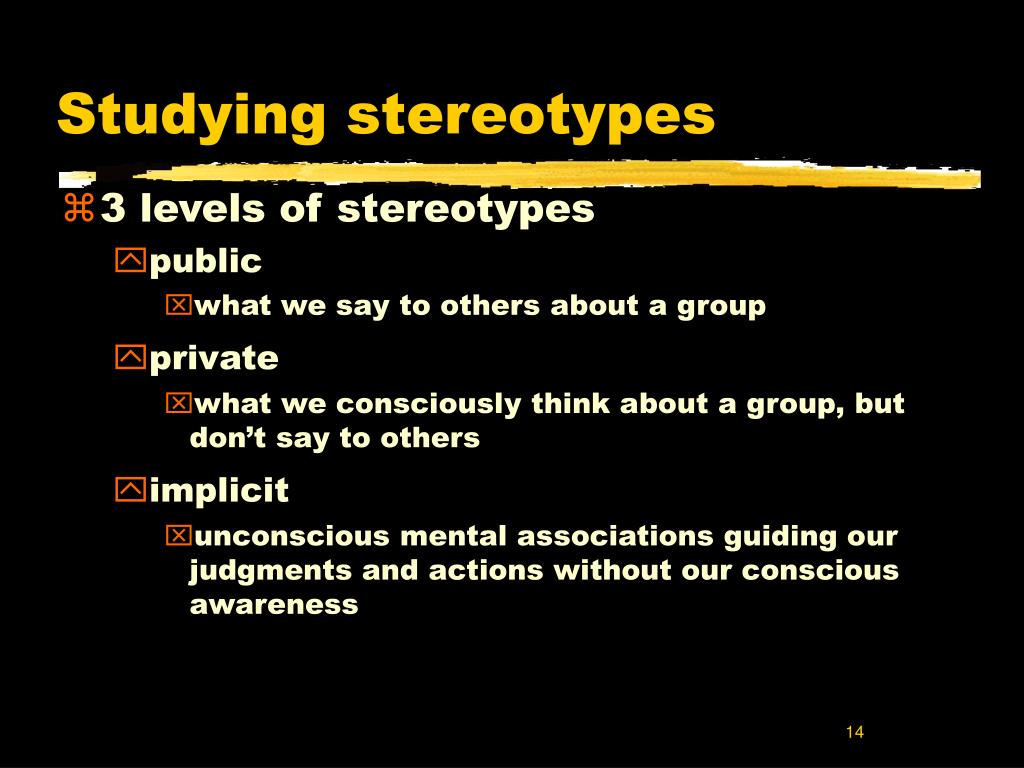 Studying stereotypes