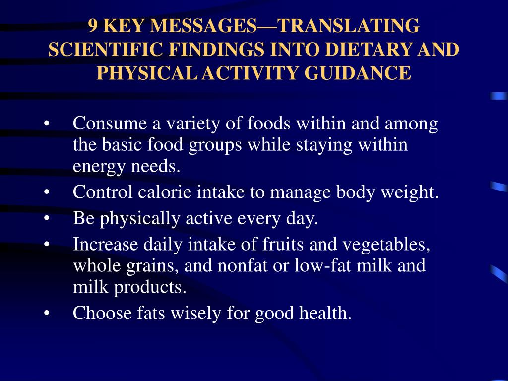 9 KEY MESSAGES—TRANSLATING SCIENTIFIC FINDINGS INTO DIETARY AND PHYSICAL ACTIVITY GUIDANCE