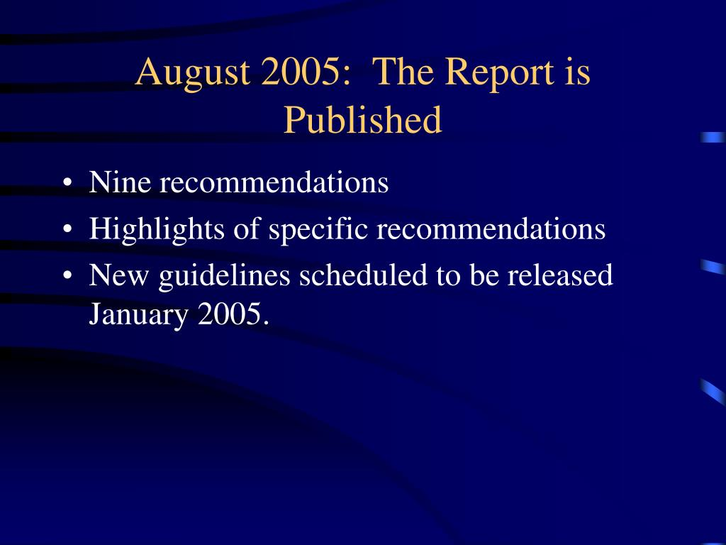 August 2005:  The Report is Published