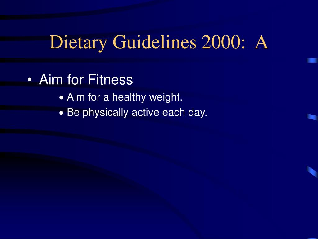 Dietary Guidelines 2000:  A