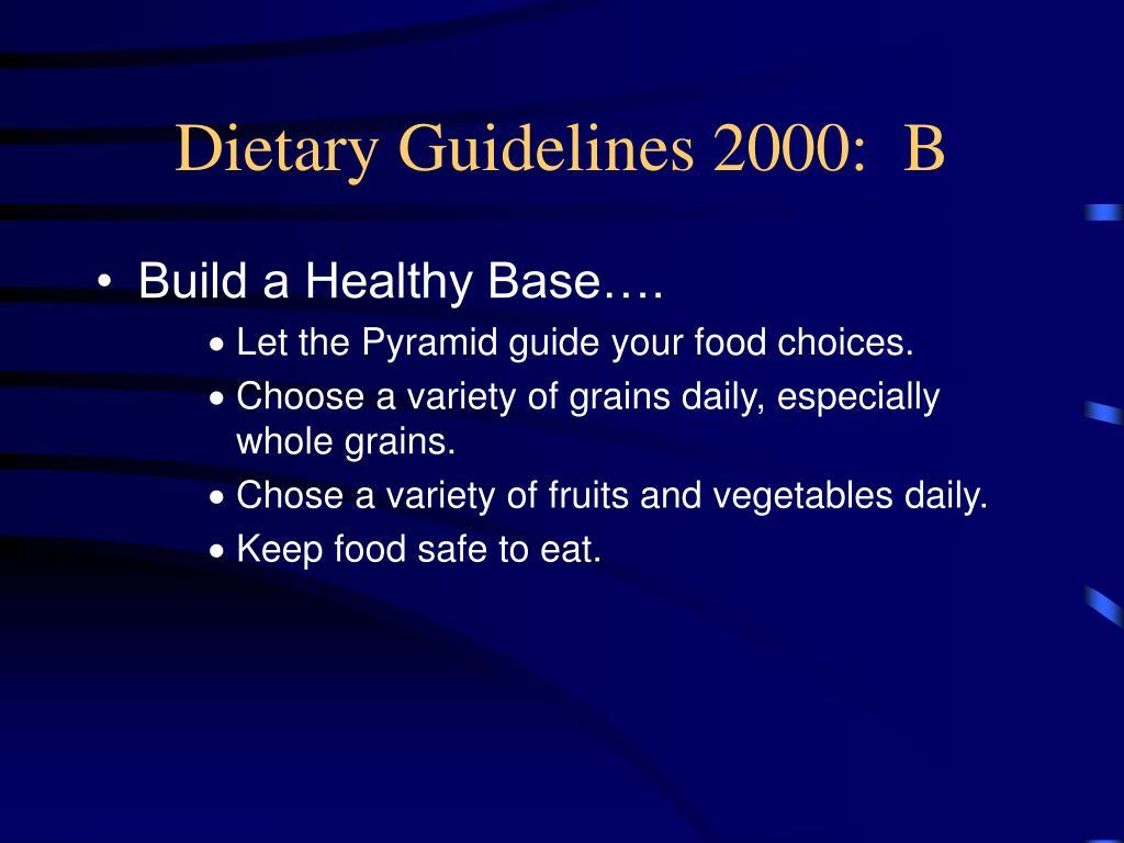 Dietary Guidelines 2000:  B