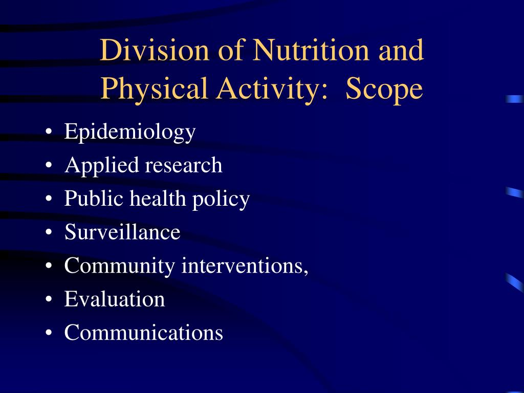 Division of Nutrition and Physical Activity:  Scope