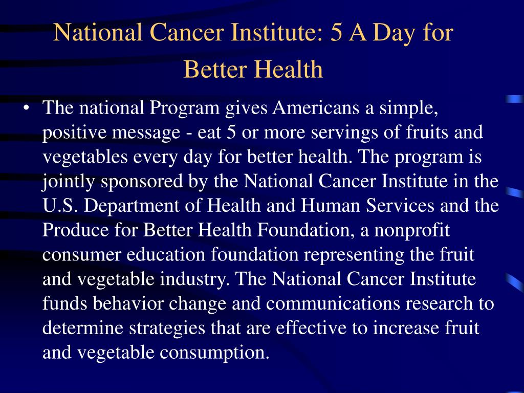 National Cancer Institute: 5 A Day for Better Health