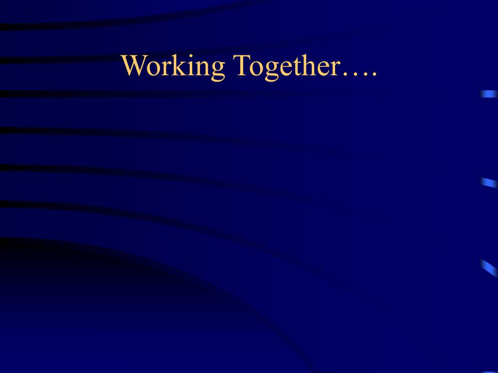Working Together….