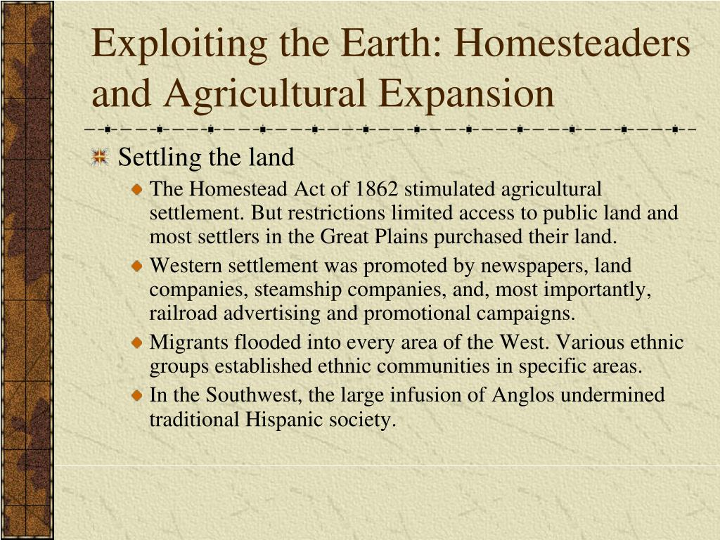 Exploiting the Earth: Homesteaders and Agricultural Expansion