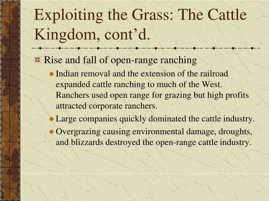 Exploiting the Grass: The Cattle Kingdom, cont'd.