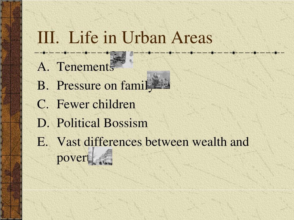 III.  Life in Urban Areas