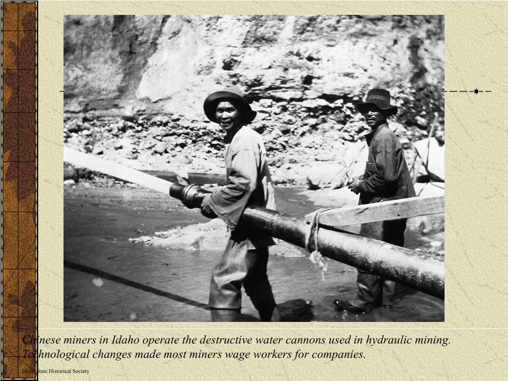 Chinese miners in Idaho operate the destructive water cannons used in hydraulic mining. Technological changes made most miners wage workers for companies.