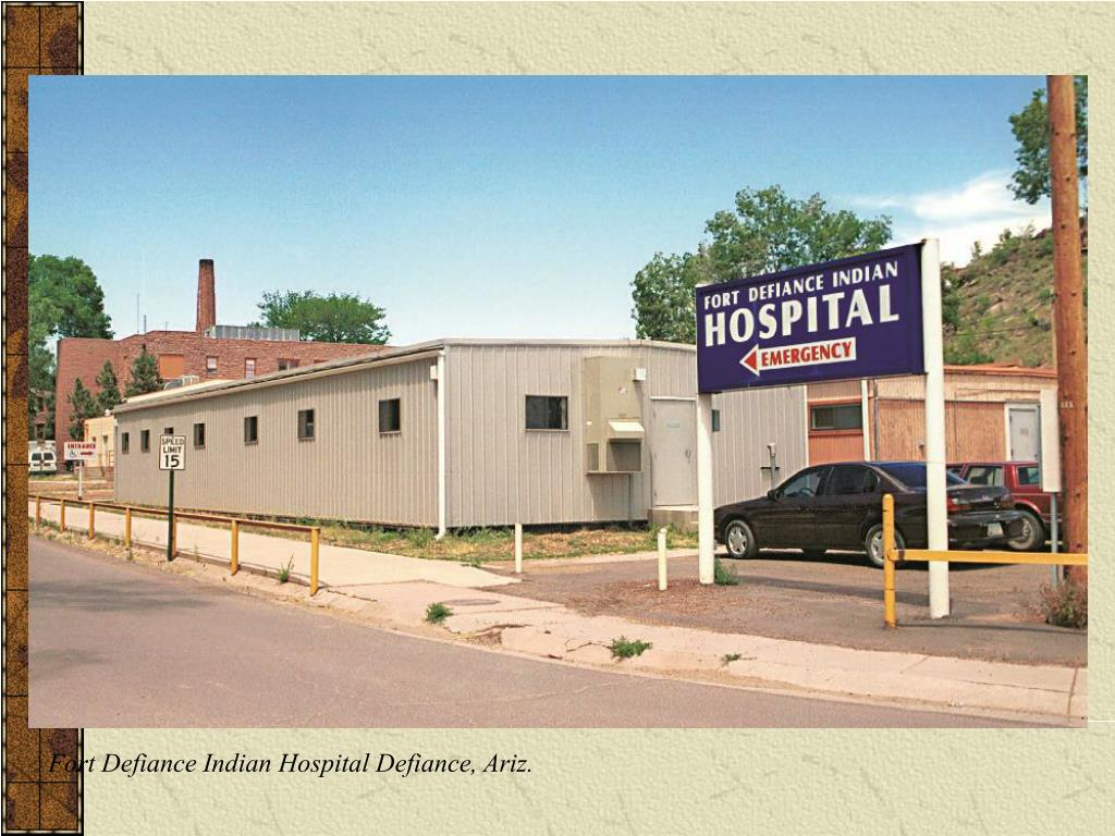 Fort Defiance Indian Hospital Defiance, Ariz.
