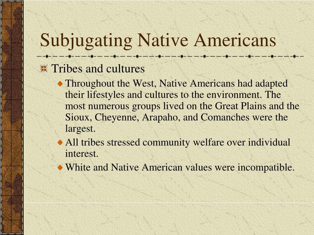 Subjugating Native Americans