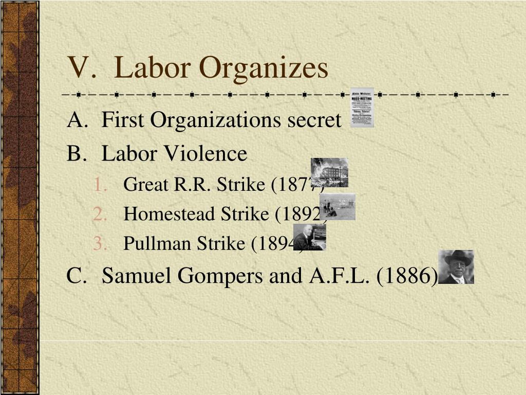 V.  Labor Organizes