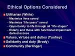 ethical options considered