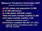 missouri pandemic estimates 2007 hospital industry data institute cdc