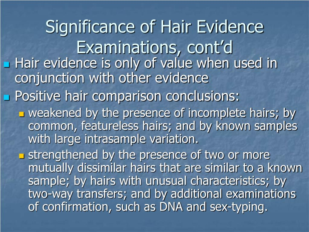 Significance of Hair Evidence Examinations, cont'd