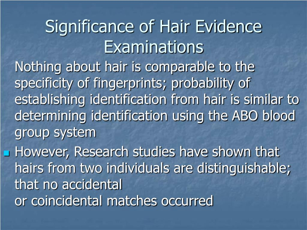 Significance of Hair Evidence Examinations