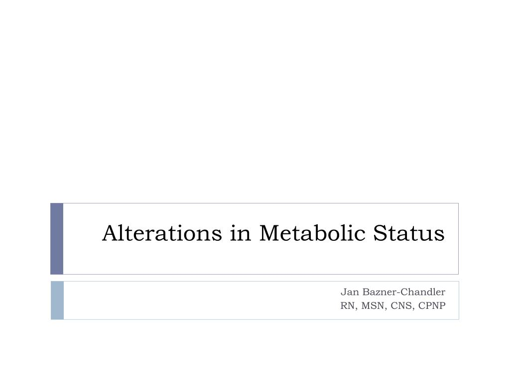 Alterations in Metabolic Status
