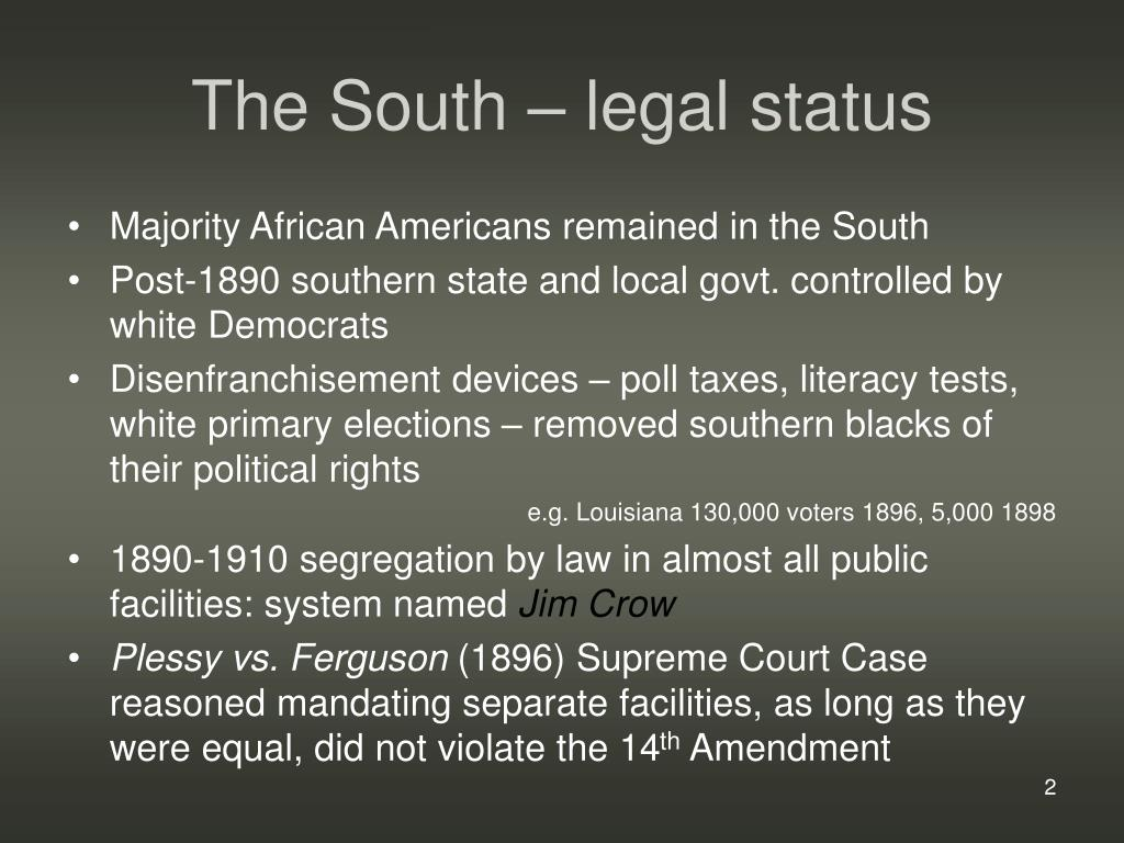 The South – legal status