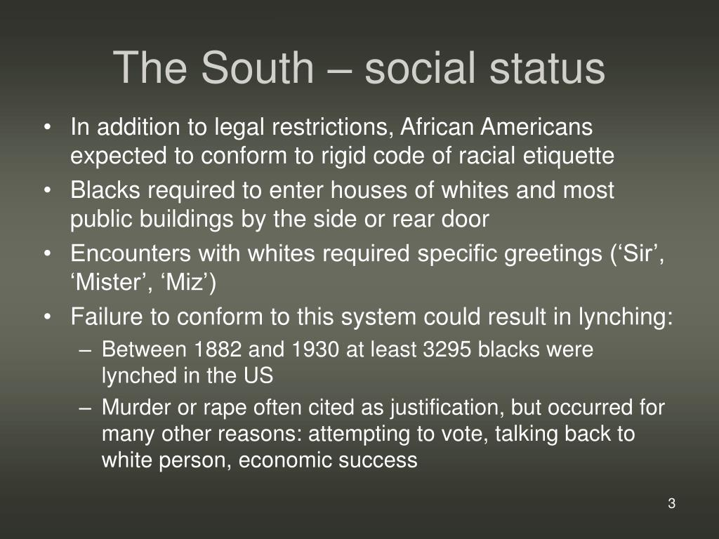 The South – social status