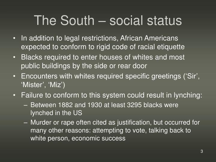 The south social status