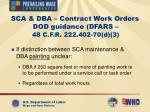sca dba contract work orders dod guidance dfars 48 c f r 222 402 70 d 3