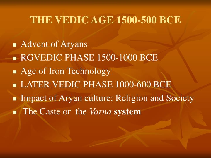 THE VEDIC AGE 1500-500 BCE