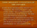 vedic religion conception of the universe