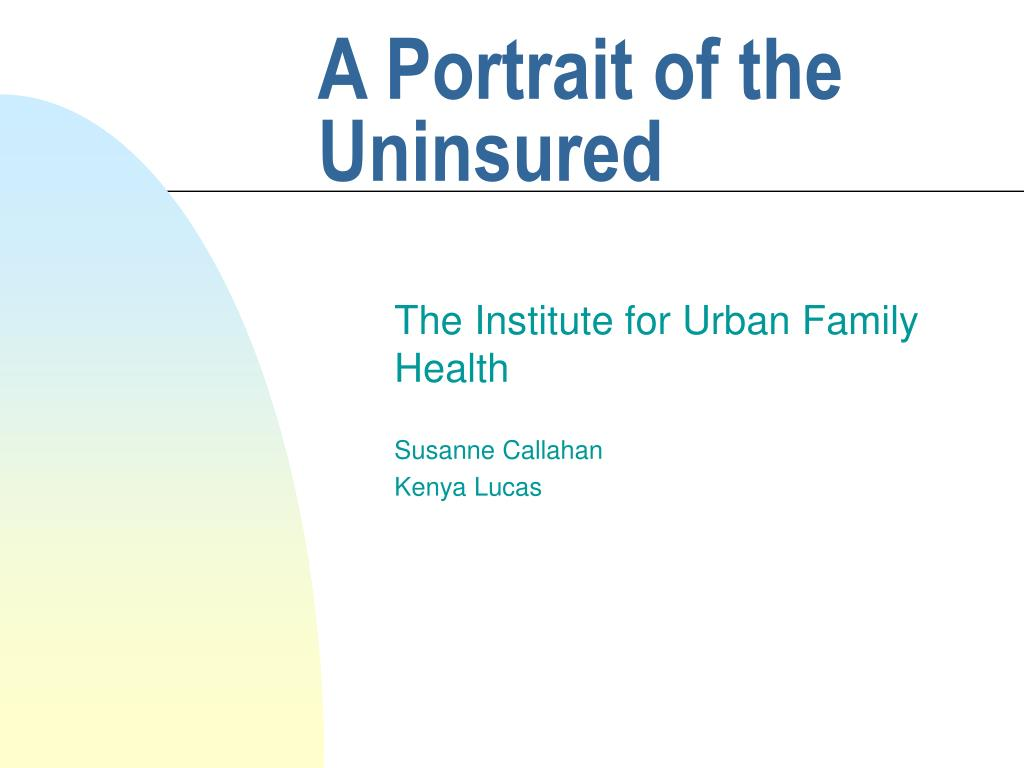 A Portrait of the Uninsured
