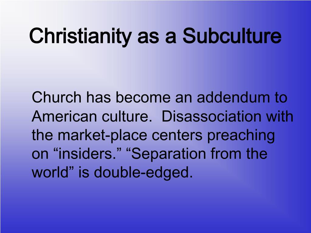 Christianity as a Subculture
