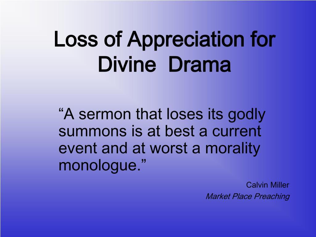 Loss of Appreciation for Divine  Drama