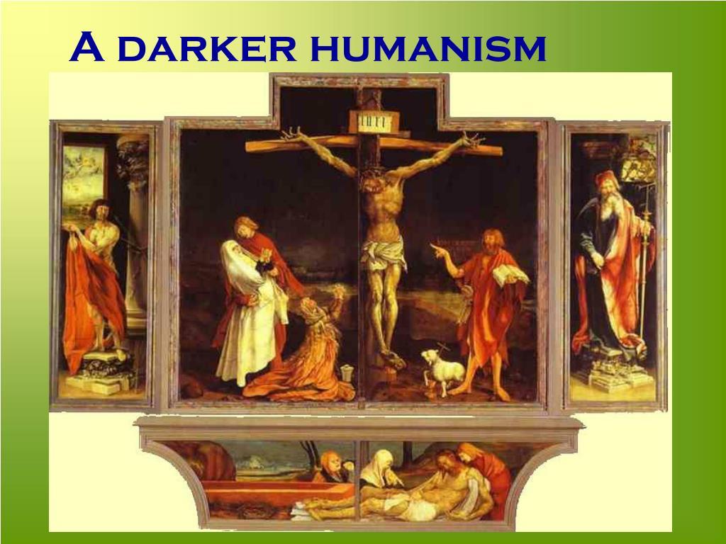 A darker humanism