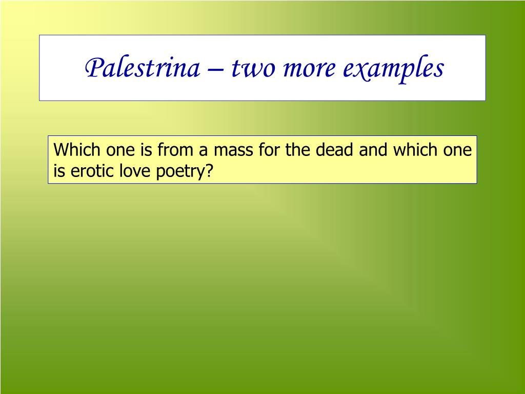 Palestrina – two more examples