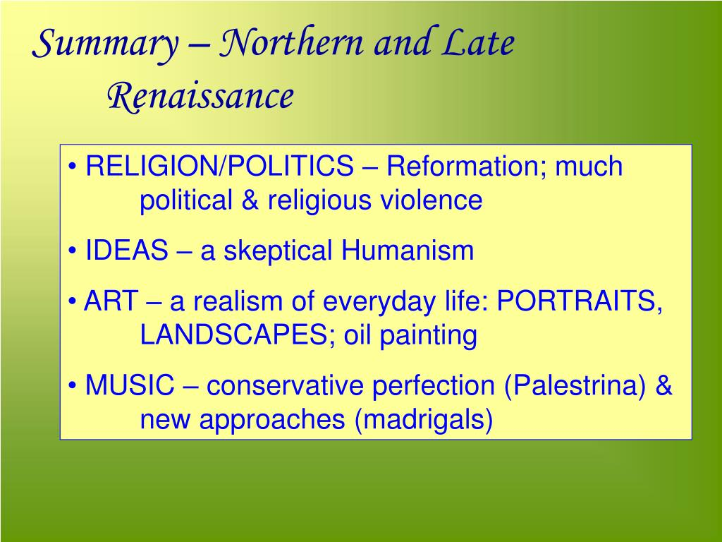 Summary – Northern and Late Renaissance
