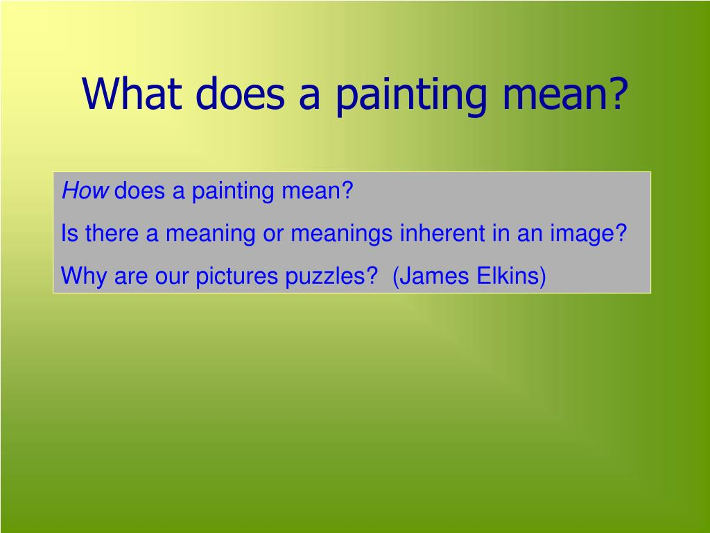 What does a painting mean?